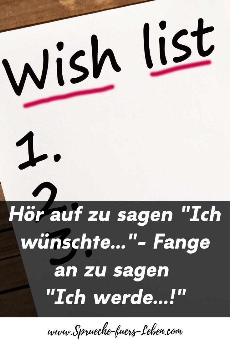 """Hör auf zu sagen """"Ich wünschte..."""" - Fange an zu sagen """"Ich werde...!"""""""