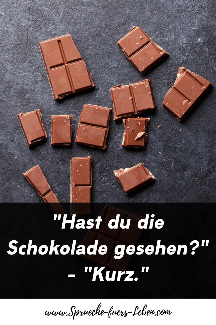 """""""Hast du die Schokolade gesehen?"""" - """"Kurz."""""""