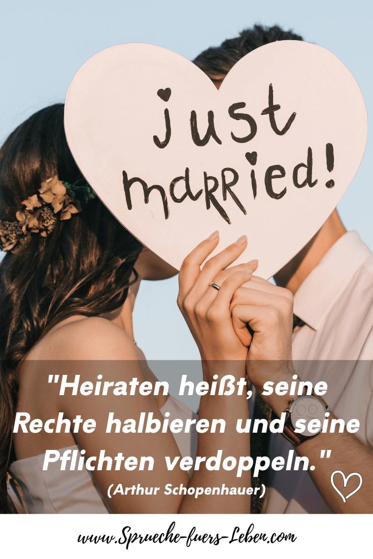 """""""Heiraten heißt, seine Rechte halbieren und seine Pflichten verdoppeln."""" (Arthur Schopenhauer)"""