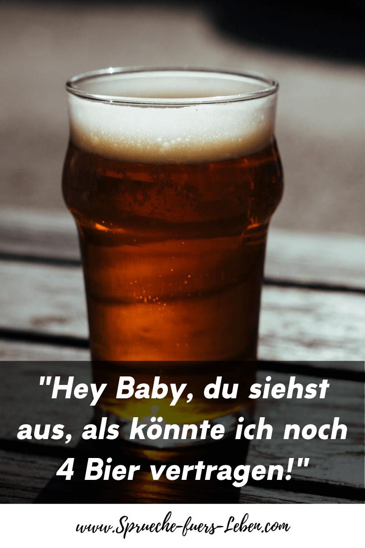 """""""Hey Baby, du siehst aus, als könnte ich noch 4 Bier vertragen!"""""""