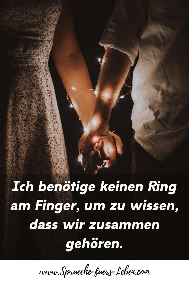 Ich benötige keinen Ring am Finger, um zu wissen, dass wir zusammen gehören.