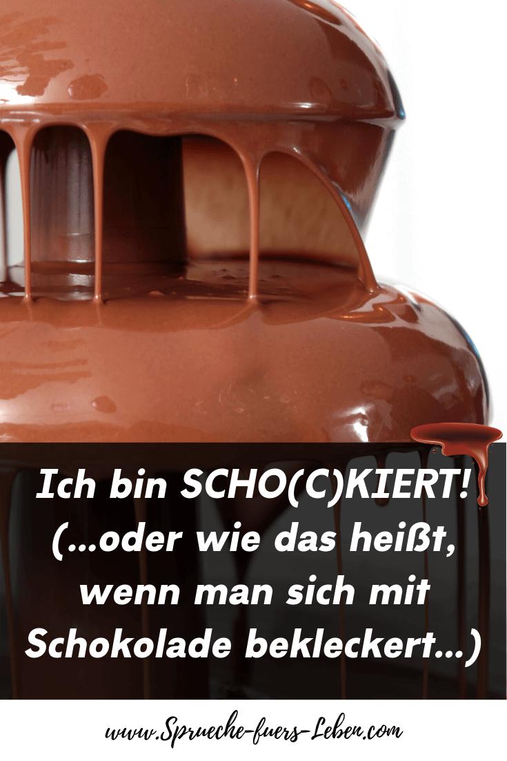 Ich bin SCHO(C)KIERT! (...oder wie das heißt, wenn man sich mit Schokolade bekleckert...)