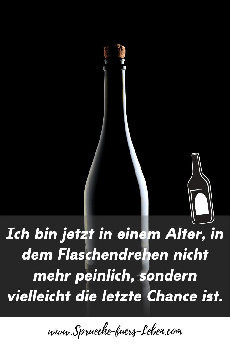 Ich bin jetzt in einem Alter, in dem Flaschendrehen nicht mehr peinlich, sondern vielleicht die letzte Chance ist.