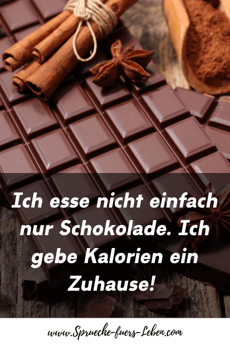 Ich esse nicht einfach nur Schokolade. Ich gebe Kalorien ein Zuhause!