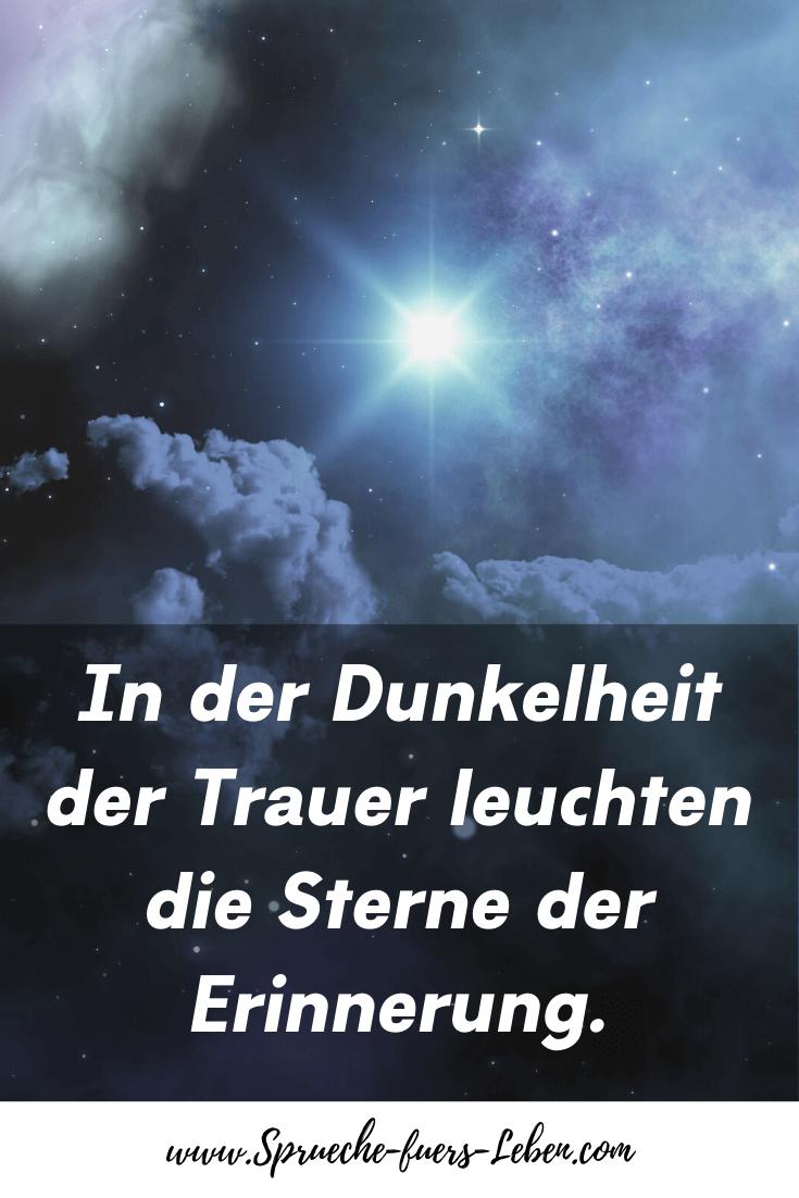 In der Dunkelheit der Trauer leuchten die Sterne der Erinnerung.