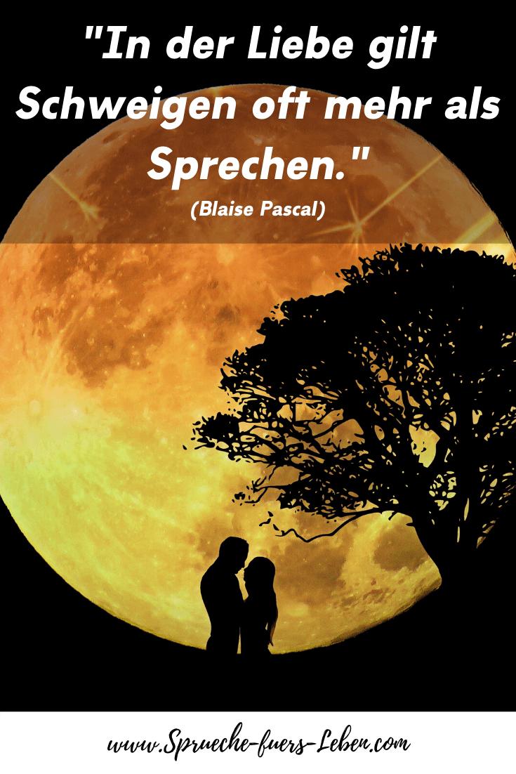 """""""In der Liebe gilt Schweigen oft mehr als Sprechen."""" (Blaise Pascal)"""