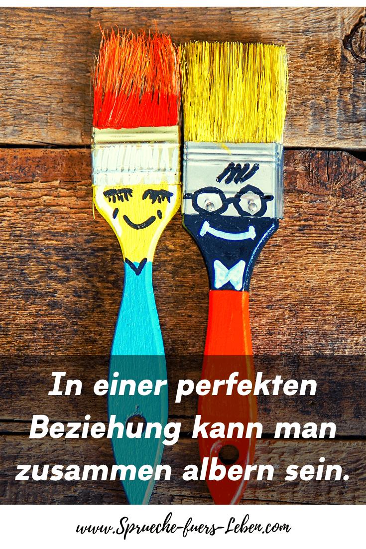 In einer perfekten Beziehung kann man zusammen albern sein.