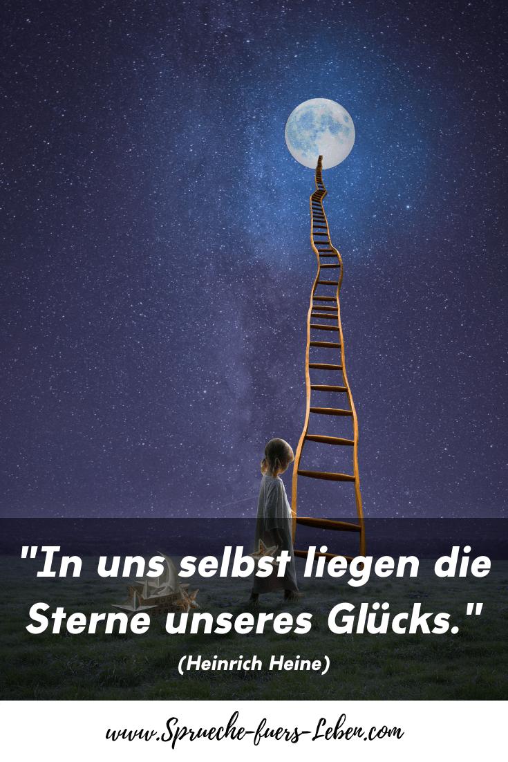 """""""In uns selbst liegen die Sterne unseres Glücks."""" (Heinrich Heine)"""