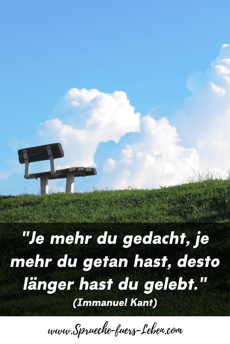 """""""Je mehr du gedacht, je mehr du getan hast, desto länger hast du gelebt."""" (Immanuel Kant)"""