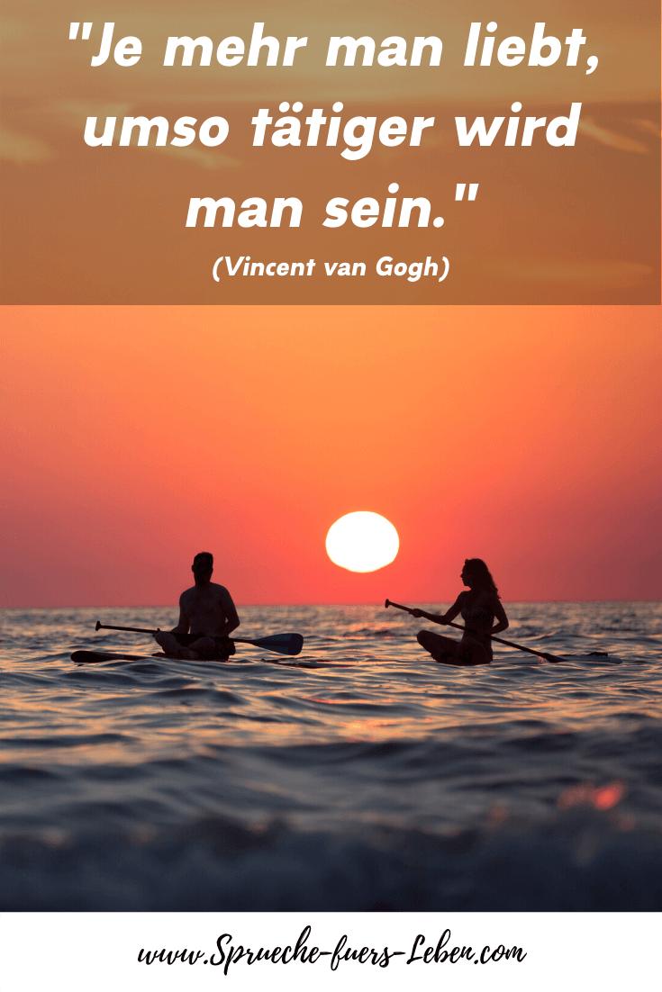 """""""Je mehr man liebt, umso tätiger wird man sein."""" (Vincent van Gogh)"""
