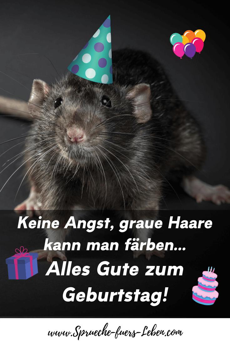 Keine Angst, graue Haare kann man färben... Alles Gute zum Geburtstag!