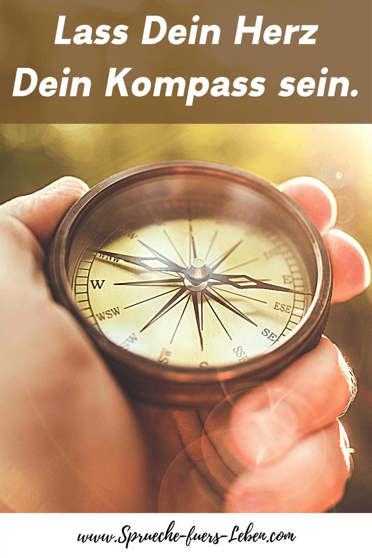 Lass Dein Herz Dein Kompass sein.