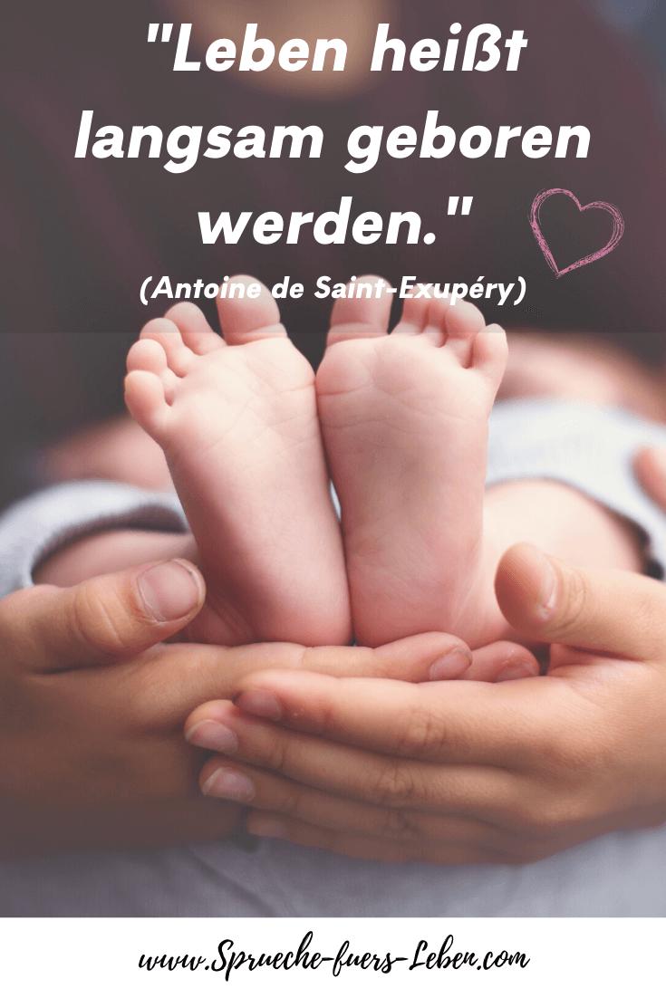 """""""Leben heißt langsam geboren werden."""" (Antoine de Saint-Exupéry)"""