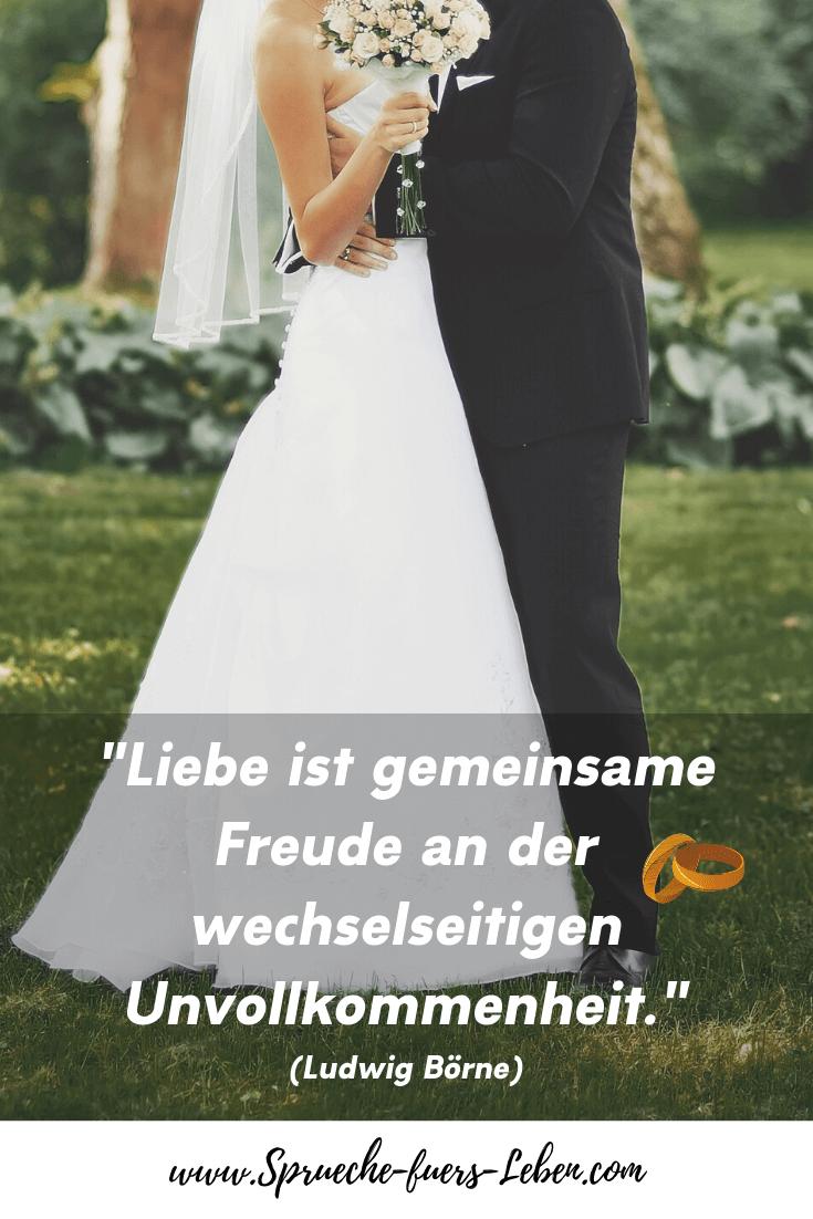 """""""Liebe ist gemeinsame Freude an der wechselseitigen Unvollkommenheit."""" (Ludwig Börne)"""