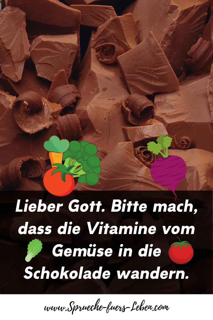 Lieber Gott. Bitte mach, dass die Vitamine vom Gemüse in die Schokolade wandern.