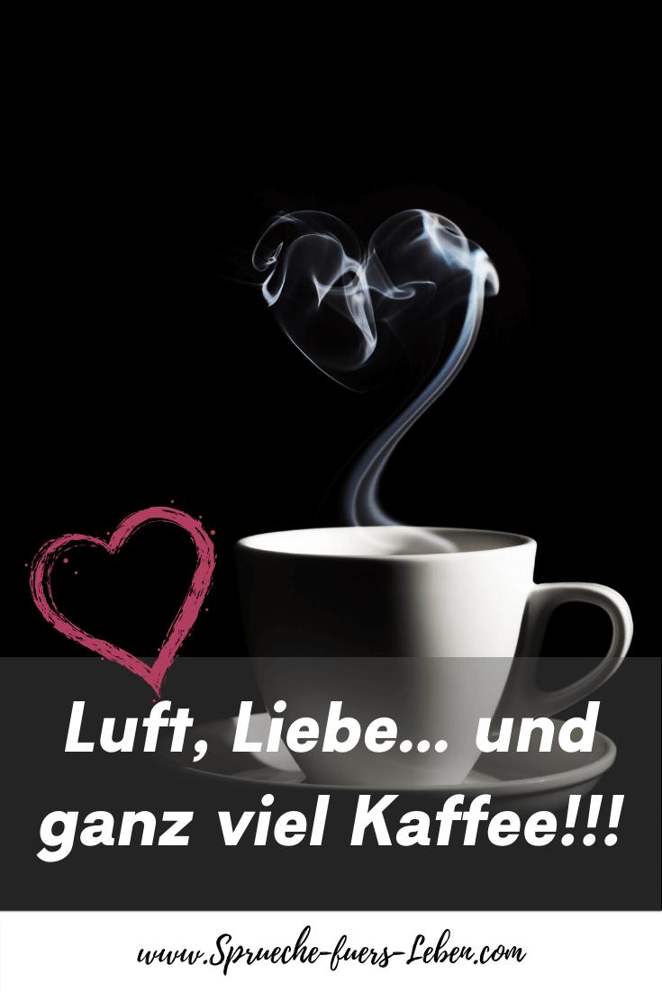 Luft, Liebe... und ganz viel Kaffee!!!