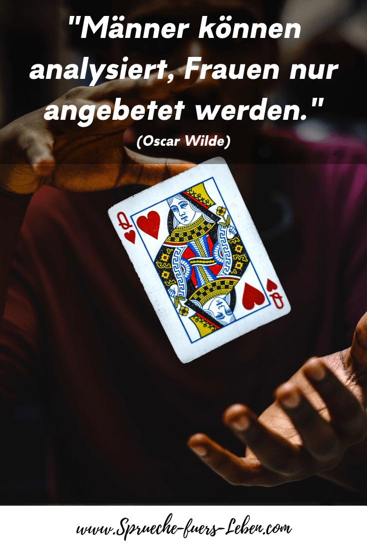 """""""Männer können analysiert, Frauen nur angebetet werden."""" (Oscar Wilde)"""