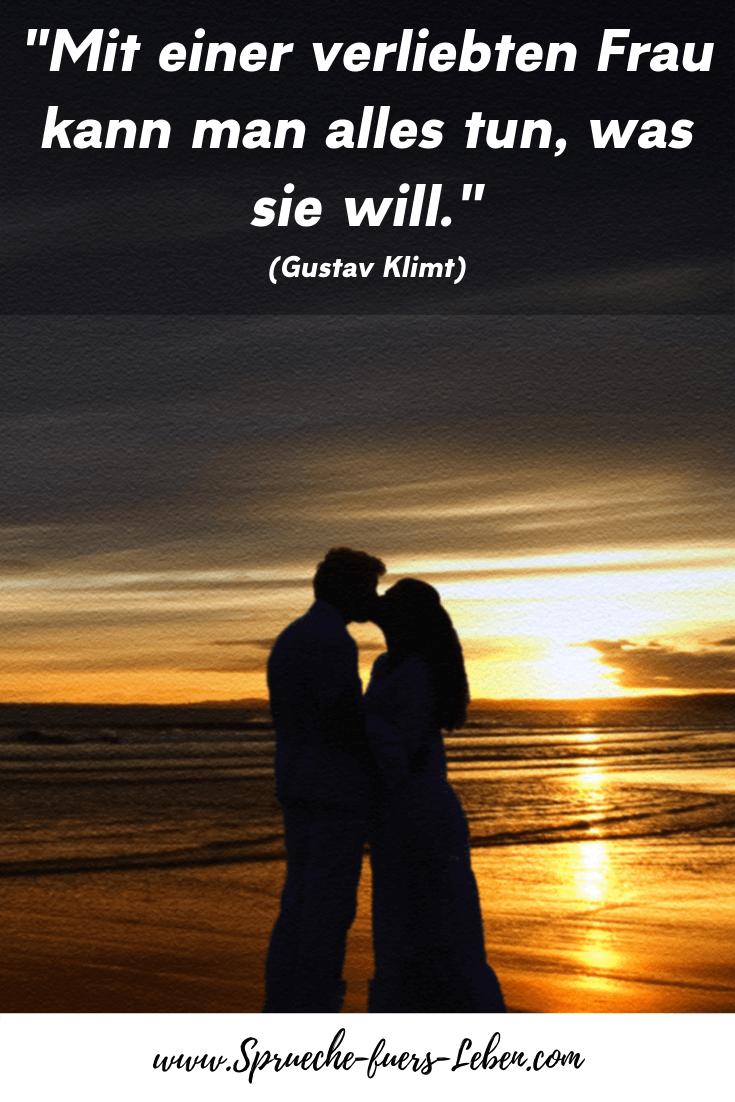 """""""Mit einer verliebten Frau kann man alles tun, was sie will."""" (Gustav Klimt)"""