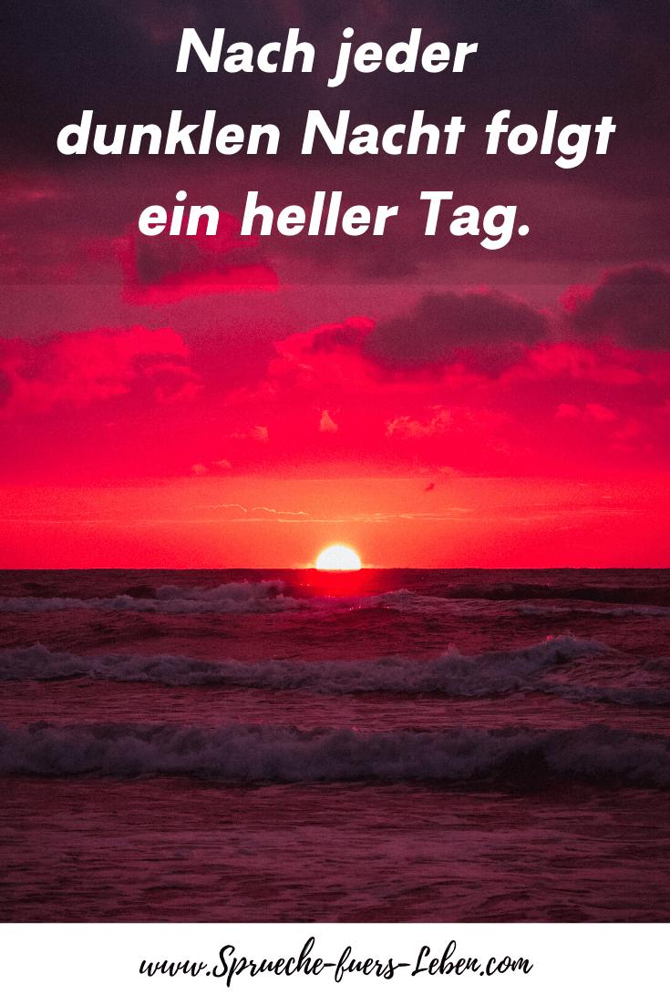 Nach jeder dunklen Nacht folgt ein heller Tag.