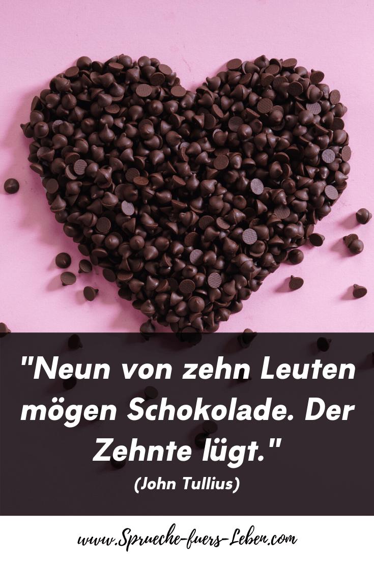 """""""Neun von zehn Leuten mögen Schokolade. Der Zehnte lügt."""" (John Tulllius)"""