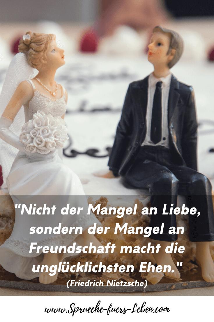 """""""Nicht der Mangel an Liebe, sondern der Mangel an Freundschaft macht die unglücklichsten Ehen."""" (Friedrich Nietzsche)"""