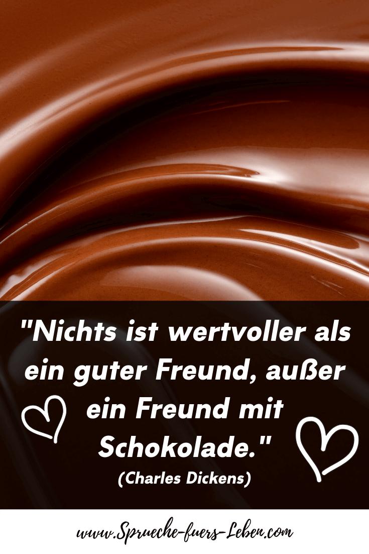 """""""Nichts ist wertvoller als ein guter Freund, außer ein Freund mit Schokolade."""" (Charles Dickens)"""