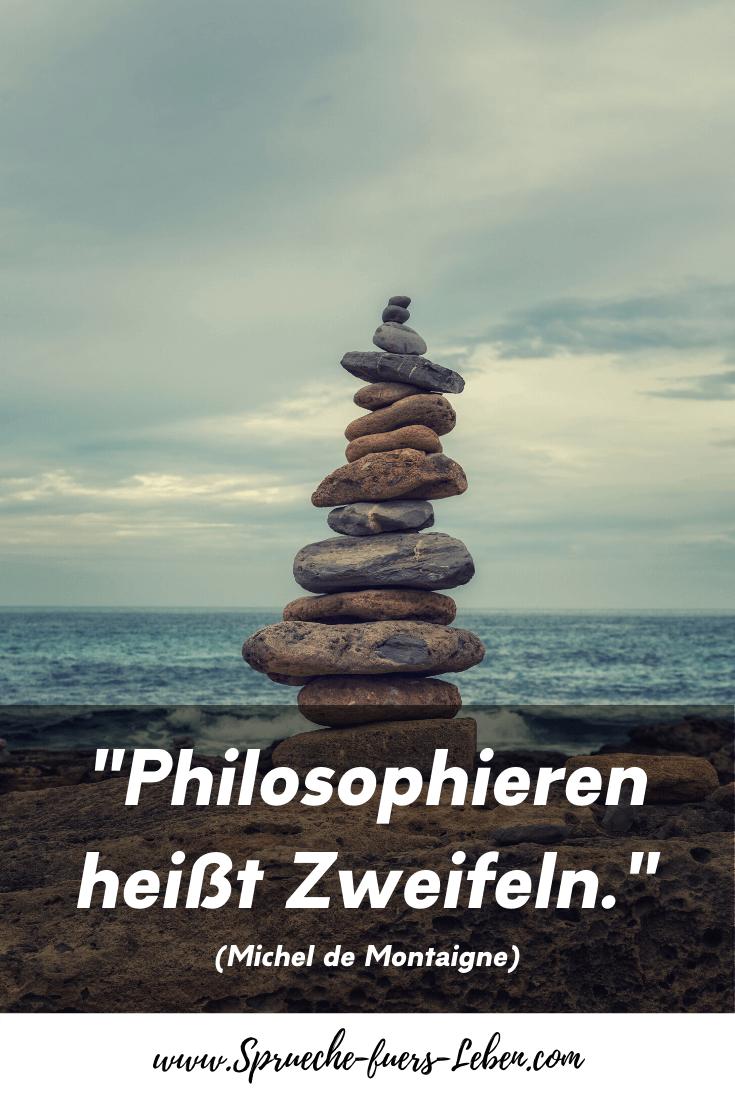 """Philosophieren heißt Zweifeln."" (Michel de Montaigne)"