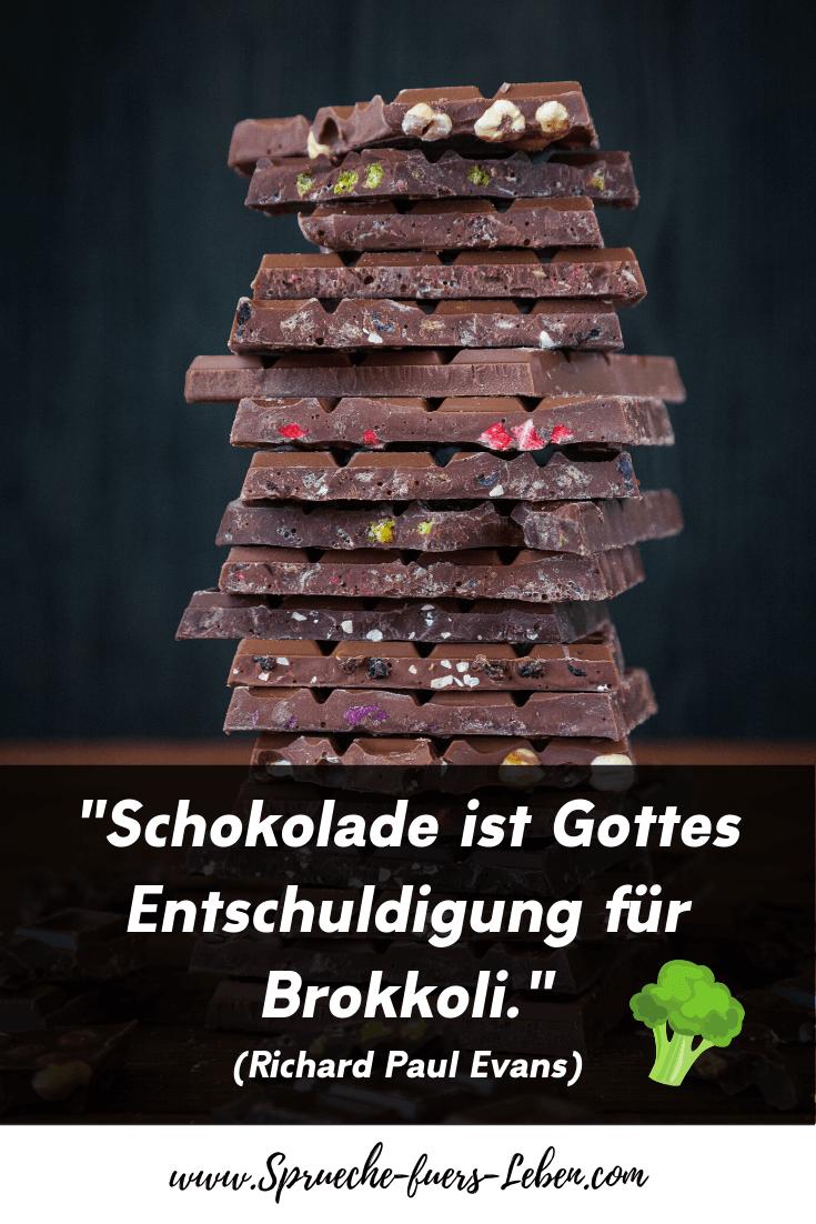 """""""Schokolade ist Gottes Entschuldigung für Brokkoli."""" (Richard Paul Evans)"""
