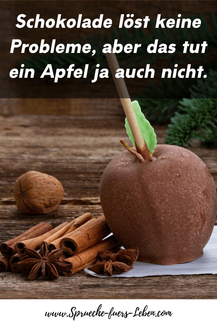 Schokolade löst keine Probleme, aber das tut ein Apfel ja auch nicht.