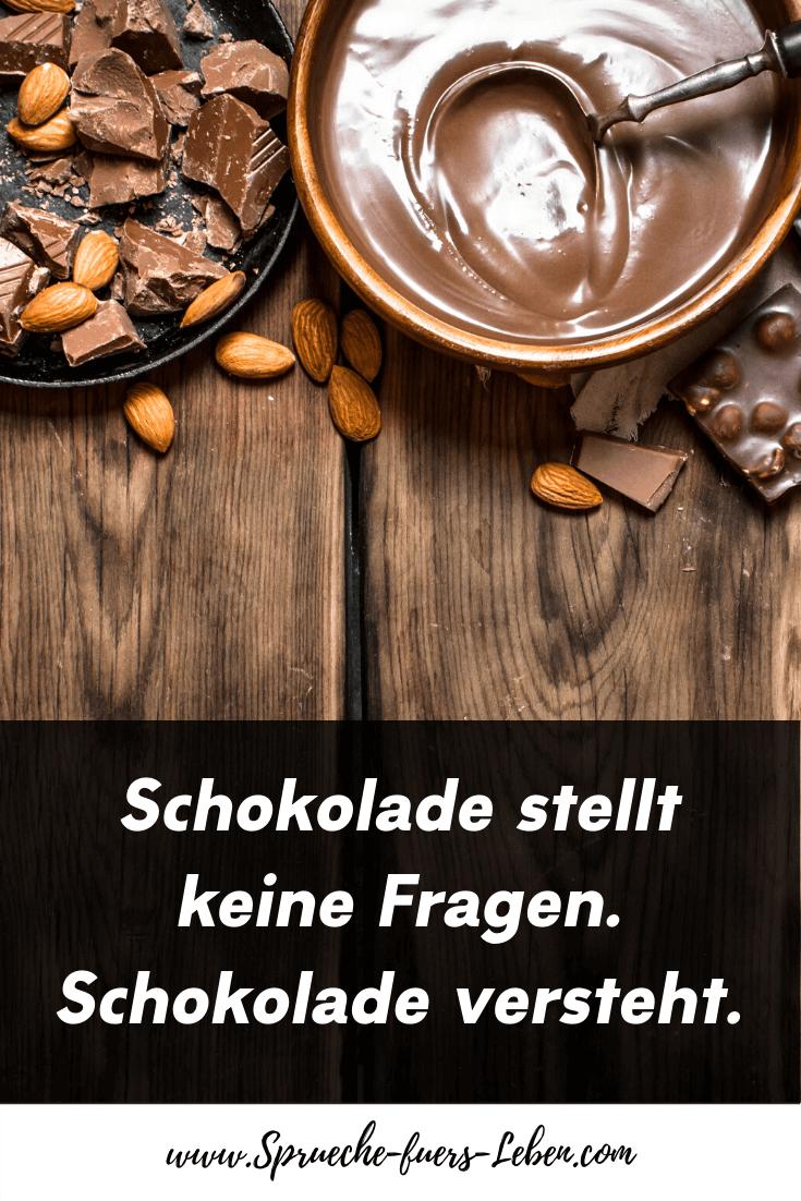 Schokolade stellt keine Fragen. Schokolade versteht.