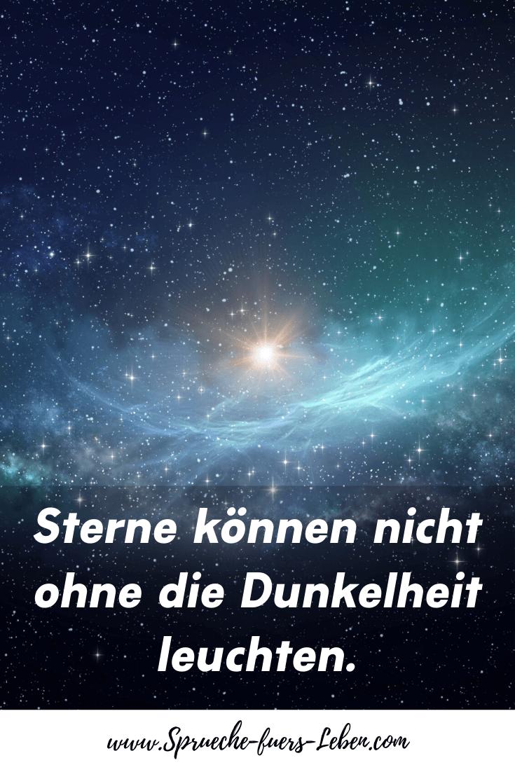 Sterne können nicht ohne die Dunkelheit leuchten.