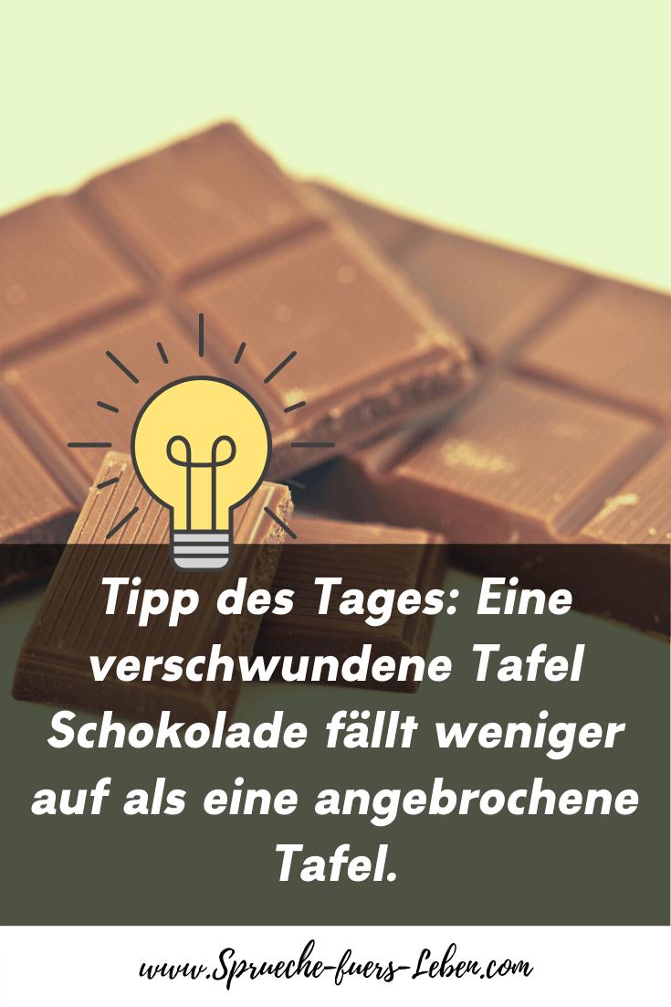Tipp des Tages: Eine verschwundene Tafel Schokolade fällt weniger auf als eine angebrochene Tafel.