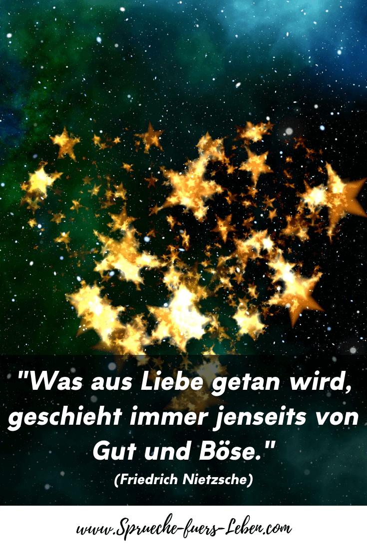 """""""Was aus Liebe getan wird, geschieht immer jenseits von Gut und Böse."""" (Friedrich Nietzsche)"""