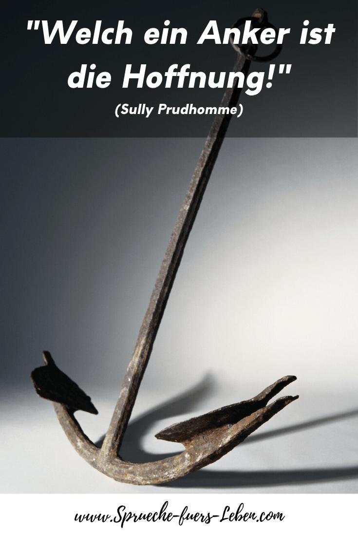 """""""Welch ein Anker ist die Hoffnung!"""" (Sully Prudhomme)"""
