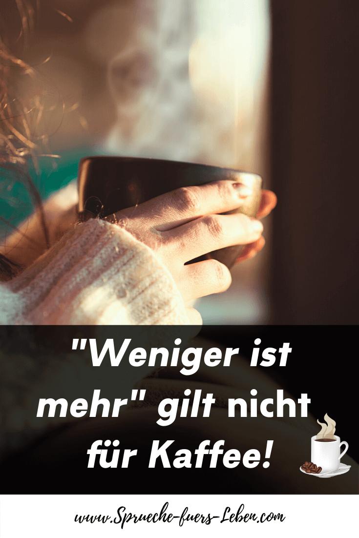 """""""Weniger ist mehr"""" gilt nicht für Kaffee!"""