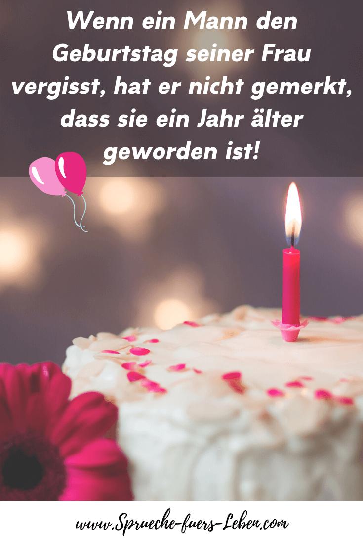 Wenn ein Mann den Geburtstag seiner Frau vergisst, hat er nicht gemerkt, dass sie ein Jahr älter geworden ist!