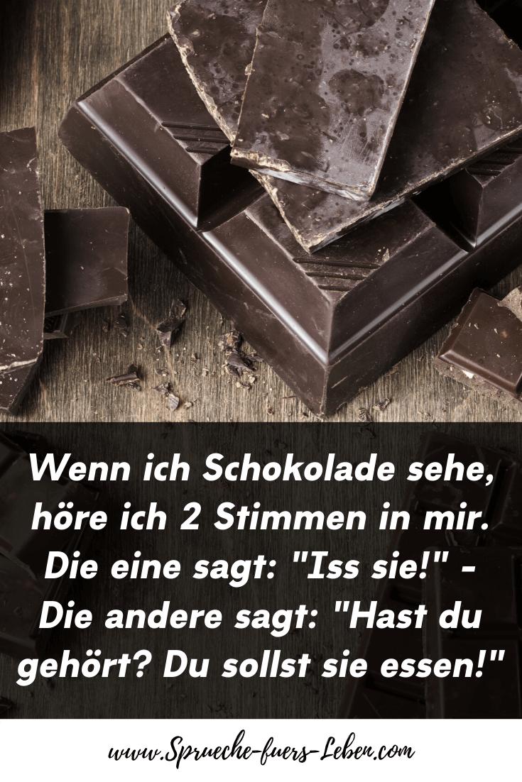 """Wenn ich Schokolade sehe, höre ich 2 Stimmen in mir. Die eine sagt: """"Iss sie!"""" - Die andere sagt: """"Hast du gehört Du sollst sie essen!"""""""