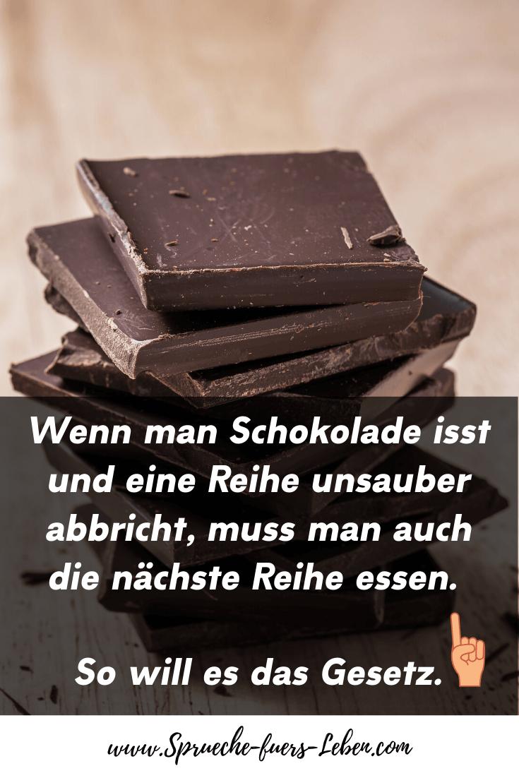 Wenn man Schokolade isst und eine Reihe unsauber abbricht, muss man auch die nächste Reihe essen. So will es das Gesetz.