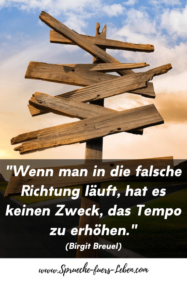 """""""Wenn man in die falsche Richtung läuft, hat es keinen Zweck, das Tempo zu erhöhen."""" (Birgit Breuel)"""