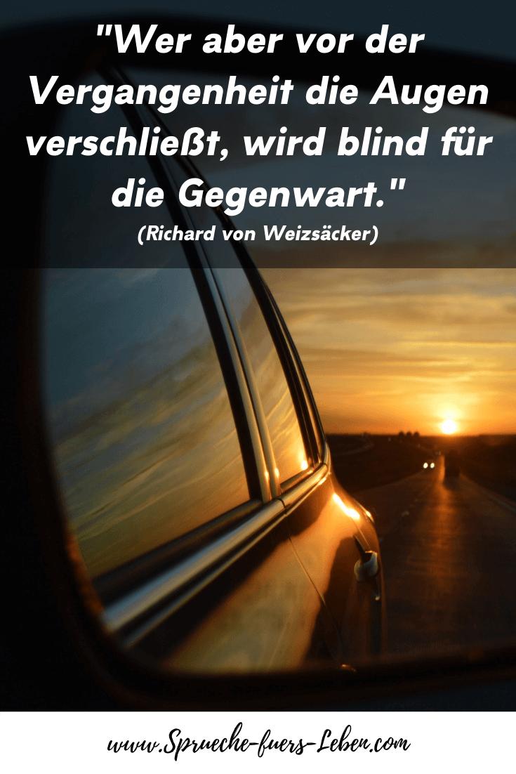 """""""Wer aber vor der Vergangenheit die Augen verschließt, wird blind für die Gegenwart."""" (Richard von Weizsäcker)"""