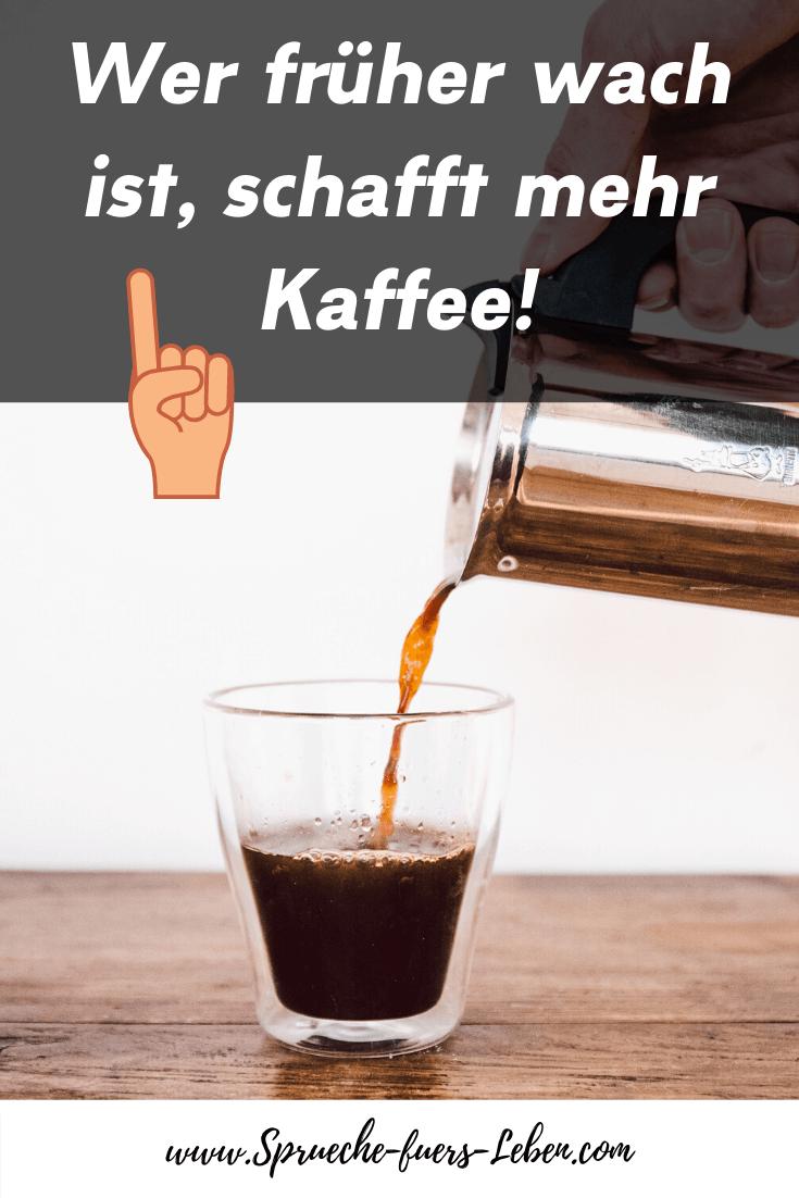 Wer früher wach ist, schafft mehr Kaffee!