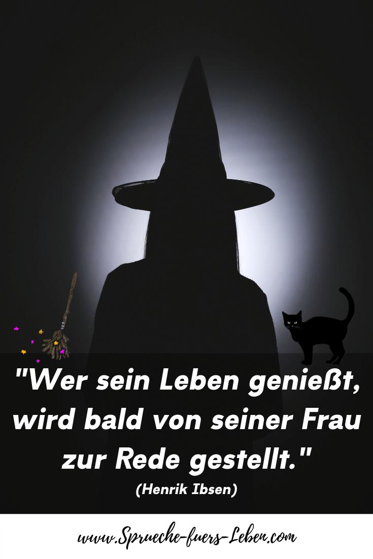 """""""Wer sein Leben genießt, wird bald von seiner Frau zur Rede gestellt."""" (Henrik Ibsen)"""