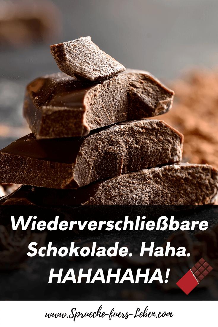 Wiederverschließbare Schokolade. Haha. HAHAHAHA!