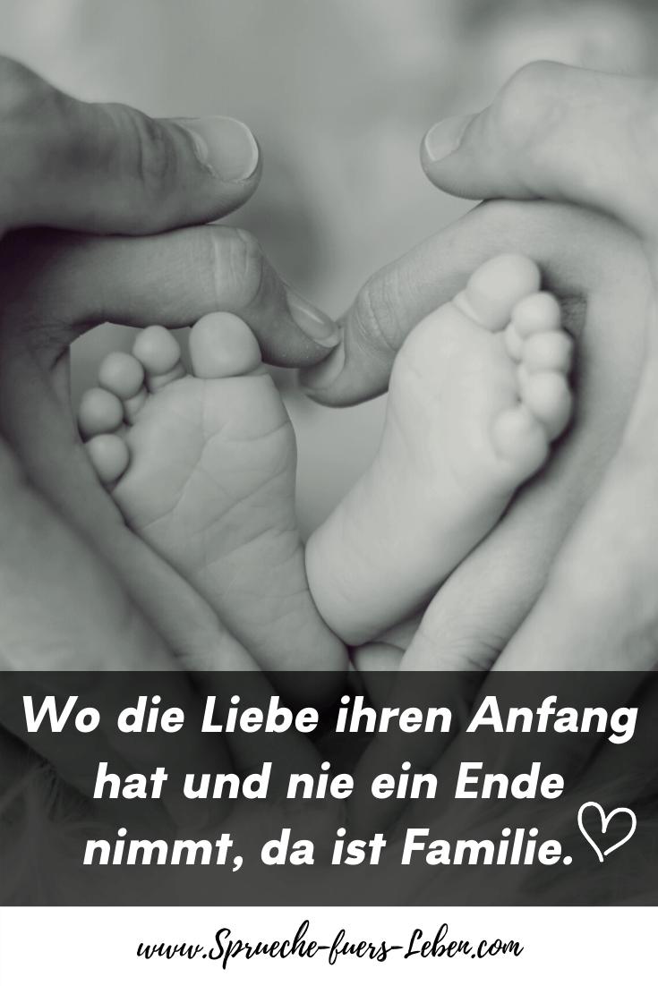 Wo die Liebe ihren Anfang hat und nie ein Ende nimmt, da ist Familie.