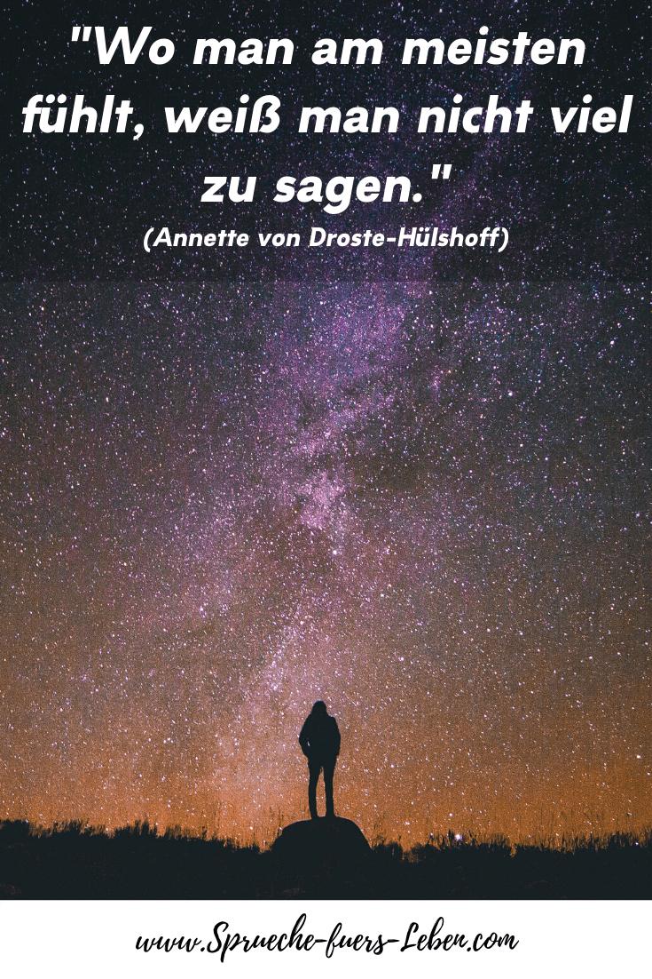 """""""Wo man am meisten fühlt, weiß man nicht viel zu sagen."""" (Annette von Droste-Hülshoff)"""