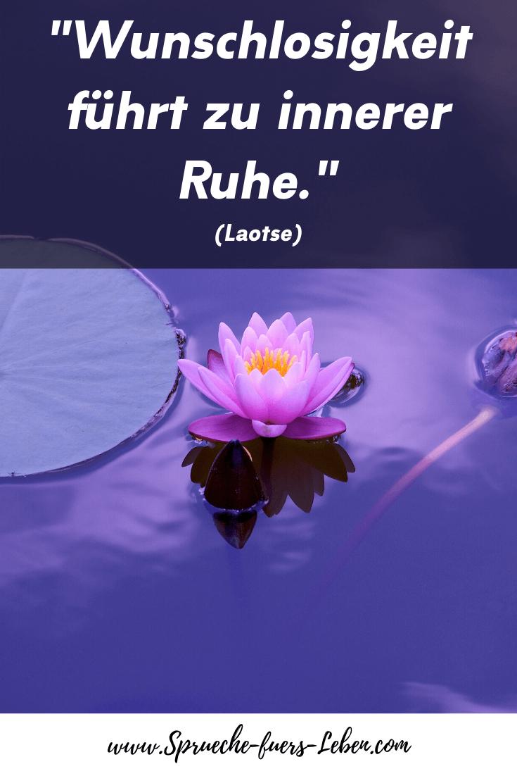 """""""Wunschlosigkeit führt zu innerer Ruhe."""" (Laotse)"""