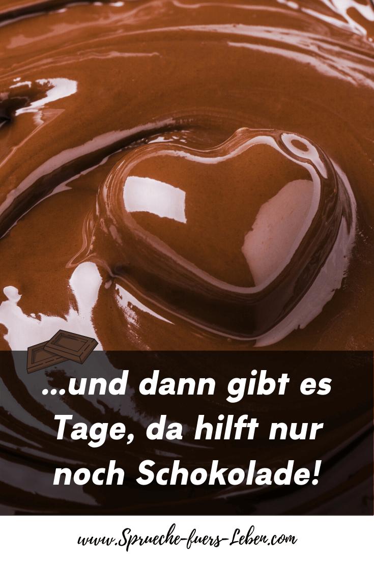 ...und dann gibt es Tage, da hilft nur noch Schokolade!